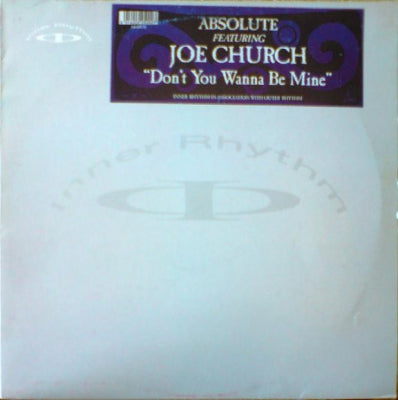 ABSOLUTE FEATURING JOE CHURCH - Don't You Wanna Be Mine