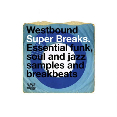 VARIOUS ARTISTS - Westbound Super Breaks - Essential Funk, Soul And Jazz Samples And Breakbeats