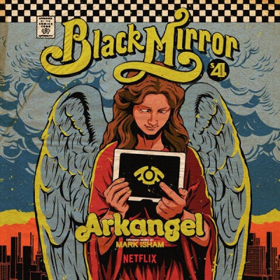 MARK ISHAM - Black Mirror: Arkangel (Music from the Netflix original series)