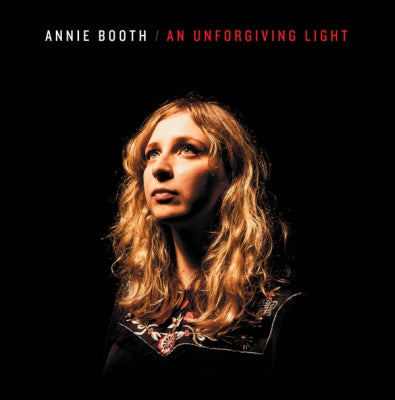 ANNIE BOOTH - An Unforgiving Light