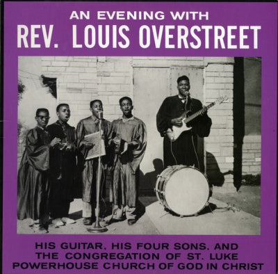 REV. LOUIS OVERSTREET - An Evening With Reverend Louis Overstreet - His Guitar, His Four Sons & The Congregation At St. Luke