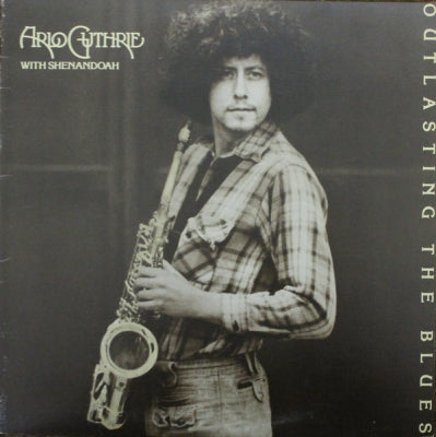 ARLO GUTHRIE WITH SHENANDOAH - Outlasting The Blues