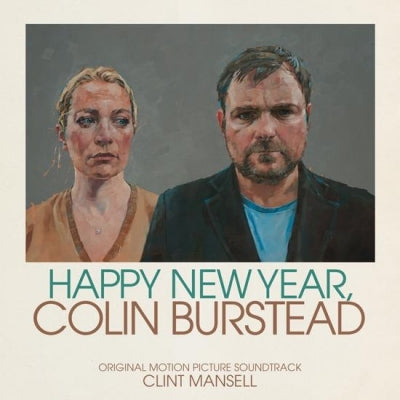 CLINT MANSELL - Happy New Year, Colin Burstead