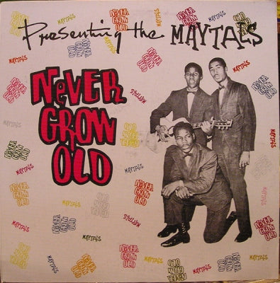 THE MAYTALS - Never Grow Old