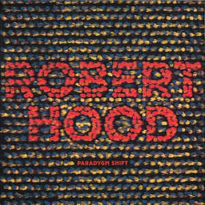 ROBERT HOOD - Paradygm Shift