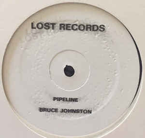 BRUCE JOHNSTON / PAUL LEWIS - Pipeline / Girl, You Need A Change Of Mind