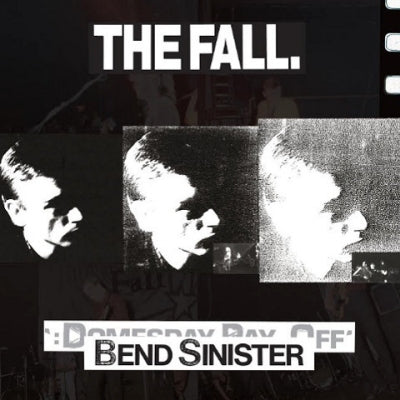 THE FALL - Bend Sinister - The 'Domesday' Pay-Off Triad - Plus!