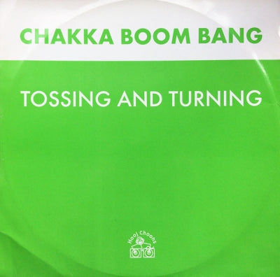 CHAKKA BOOM BANG - Tossing And Turning