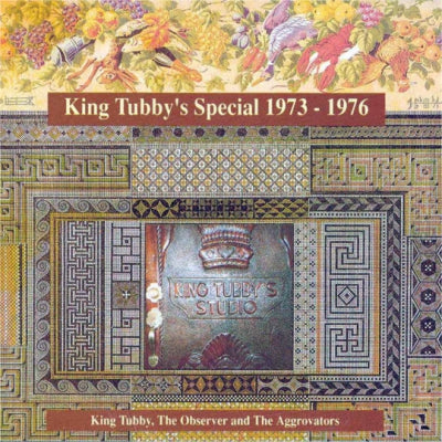 KING TUBBY, THE OBSERVER ALLSTARS AND THE AGGROVATORS - King Tubby Special 1973 - 1976