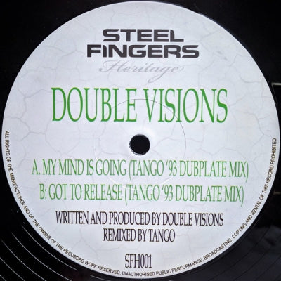 DOUBLE VISIONS - My Mind Is Going / Got To Release (Tango '93 Dubplate Mixes)