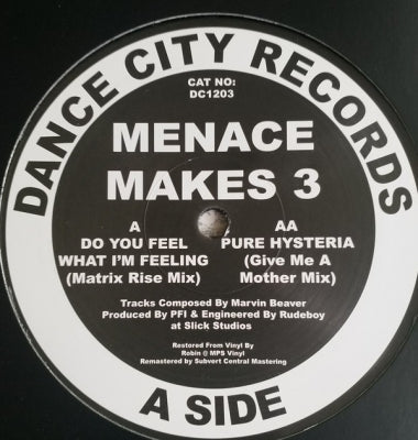 MENACE MAKES 3 - Do You Feel What I'm Feeling (Matrix Rise Mix) /Pure Hysteria (Give Me A Mother Mix)