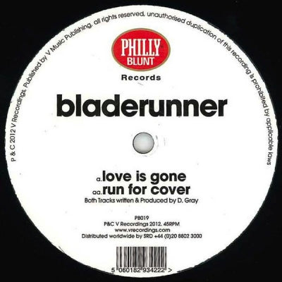 BLADERUNNER - Love Is Gone / Run For Cover
