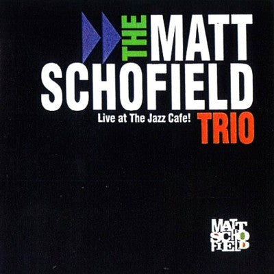 THE MATT SCHOFIELD TRIO - Live at The Jazz Cafe!