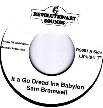 SAM BRAMWELL - It A Go Dread Ina Babylon