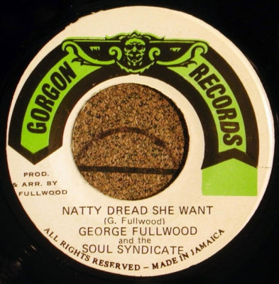 GEORGE FULLWOOD AND THE SOUL SYNDICATE - Natty Dread She Want