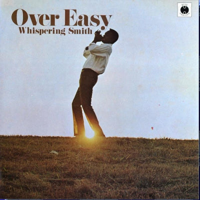WHISPERING SMITH - Over Easy