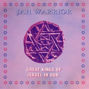 JAH WARRIOR - Great Kings Of Israel In Dub