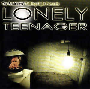THE RESIDENTS - Lonely Teenager