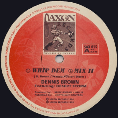 DENNIS BROWN FEATURING: DESERT STORM - Whip Dem