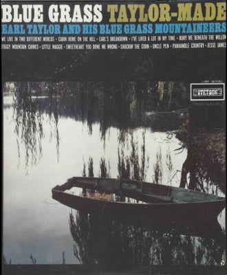 EARL TAYLOR & HIS BLUEGRASS MOUNTAINEERS - Bluegrass Taylor-Made