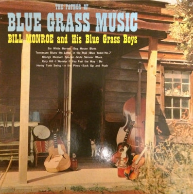 BILL MONROE & HIS BLUE GRASS BOYS - The Father Of Blue Grass Music