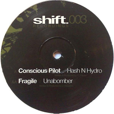 CONSCIOUS PILOT / FRAGILE - Hash N Hydro / Unabomber