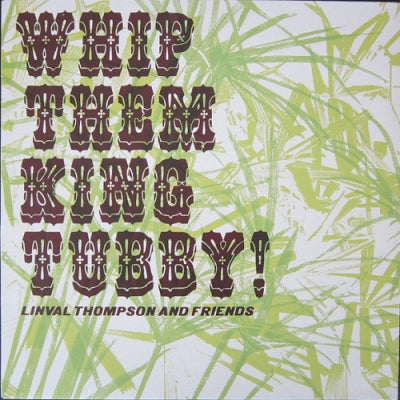 LINVAL THOMPSON - Whip Them King Tubby!