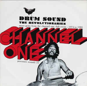 THE REVOLUTIONARIES - Drum Sound: More Gems From The Channel One Dub Room 1974-1980
