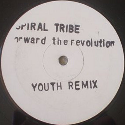 SPIRAL TRIBE - Forward The Revolution
