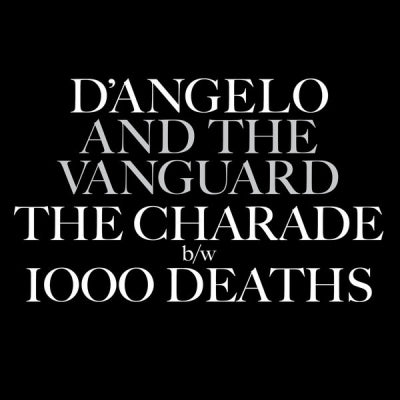 D'ANGELO AND THE VANGUARD - The Charade / 1000 Deaths