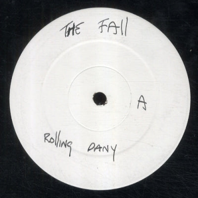 THE FALL - Couldn't Get Ahead / Rollin' Dany / Petty Thief Lout