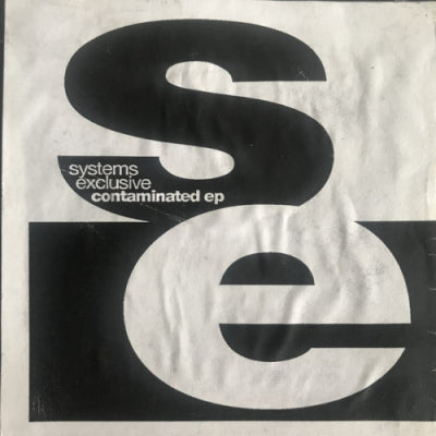 SYSTEMS EXCLUSIVE - Contaminated EP