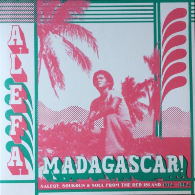 VARIOUS ARTISTS - Alefa Madagascar ! Salegy, Soukous & Soul From The Red Island 1974-1984