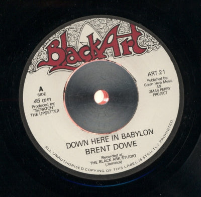 BRENT DOWE / THE UPSETTERS - Down Here In Babylon / If The Cap Fits