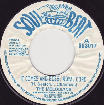 THE MELODIANS - It Comes And Goes / Royal Cord / Sweet Rose