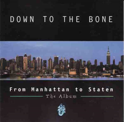 DOWN TO THE BONE - From Manhattan To Staten - The Album
