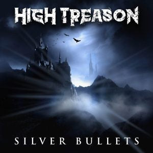 HIGH TREASON - Silver Bullets