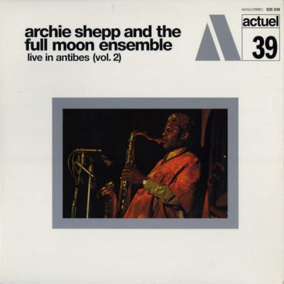 ARCHIE SHEPP AND THE FULL MOON ENSEMBLE - Live In Antibes (Vol. 2)
