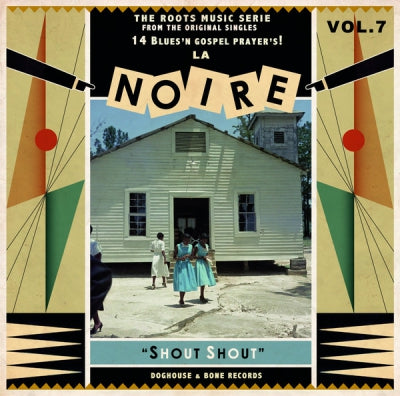 "VARIOUS ARTISTS - La Noire Vol.7 ""Shout Shout"""