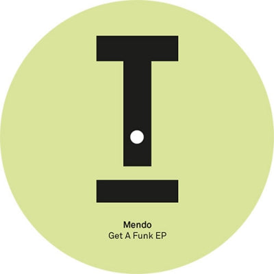 MENDO - Get A Funk / Twisted