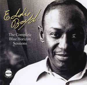 EDDIE BOYD - The Complete Blue Horizon Sessions