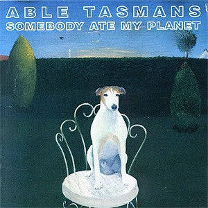 ABLE TASMANS - Somebody Ate My Planet