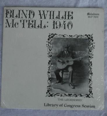 BLIND WILLIE MCTELL - Blind Willie McTell: 1940 The Legendary Library Of Congress Session