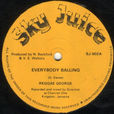 REGGAE GEORGE / ISHIA D - Everybody Balling / Babylon Trap