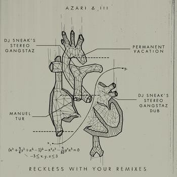 AZARI & III - Reckless With Your Remixes 2