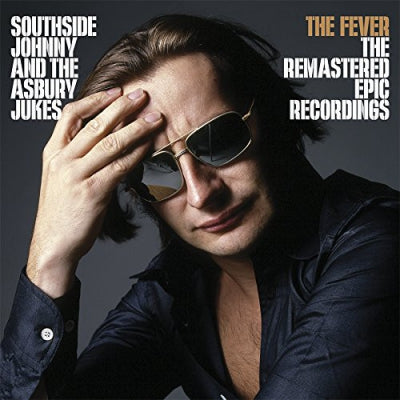 SOUTHSIDE JOHNNY & THE ASBURY JUKES - The Fever: The Remastered Epic Recordings