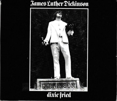 JAMES LUTHER DICKINSON - Dixie Fried