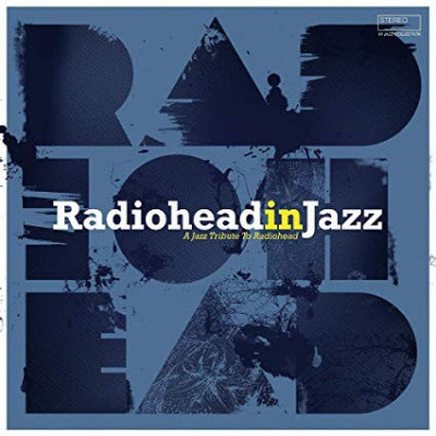 VARIOUS - Radiohead In Jazz