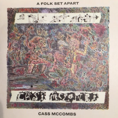 CASS MCCOMBS - A Folk Set Apart: Rarities, B-sides, Space Junk, Etc.