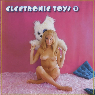 VARIOUS ARTISTS - Electronic Toys 2 (A Retrospective Of Early Synthesizer Music)